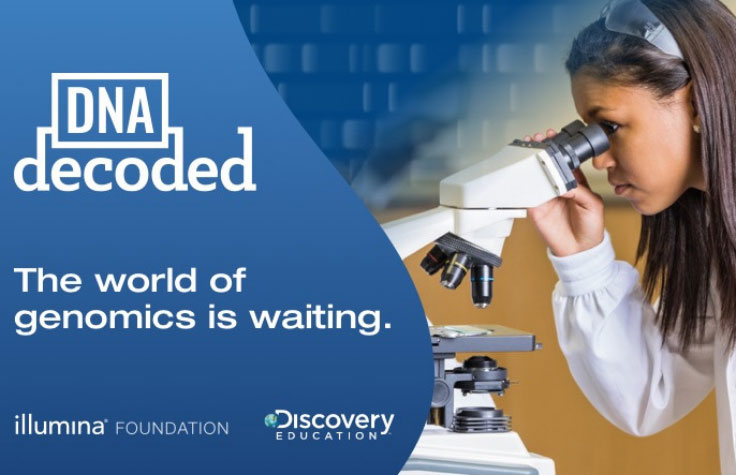 Illumina Corporate Foundation and Discovery Education Inspire Youth to Pursue Careers in STEM and Genomics through New Groundbreaking Program 'DNA Decoded'