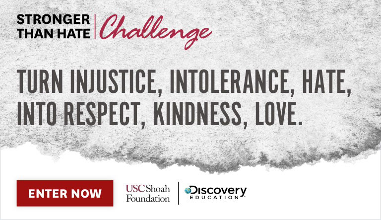 USC Shoah Foundation and Discovery Education Join Forces to Empower Students to Counter Hate Offering $10,000 in Scholarships and Prizes with 'Stronger Than Hate Challenge'
